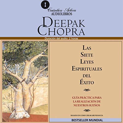 Las Siete leyes Espirituales del Exito [The Seven Spiritual Laws of Success]                   Autor:                                                                                                                                 Deepak Chopra                               Sprecher:                                                                                                                                 Emilio Evergenyi Matos                      Spieldauer: 1 Std. und 46 Min.     1 Bewertung     Gesamt 5,0