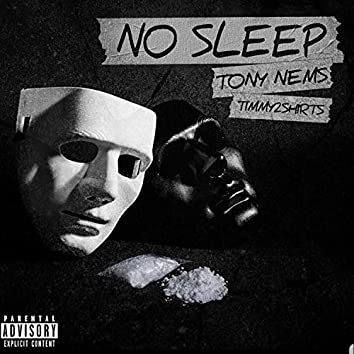 No Sleep (feat. Timmy2Shirts)