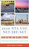 2020 NTA UGC NET/JRF/ SET  ARAB CULTURE AND ISLAMIC STUDIES: SOLVED QUESTION PAPERS ( 2004 - 2008)
