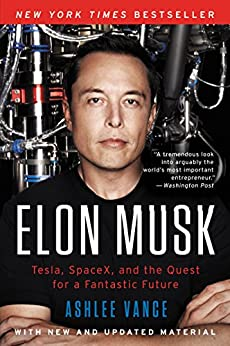 Elon Musk: Tesla, SpaceX, and the Quest for a Fantastic Future by [Ashlee Vance]