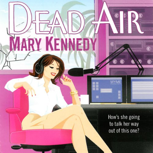Dead Air     A Talk Radio Mystery, Book 1              By:                                                                                                                                 Mary Kennedy                               Narrated by:                                                                                                                                 Kim McKean                      Length: 10 hrs and 23 mins     16 ratings     Overall 2.9