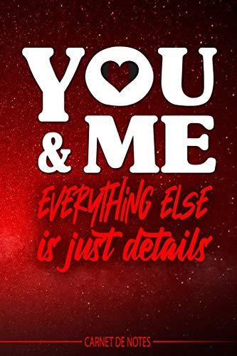 You and me - Carnet de Notes - Toi et moi, fond rouge - cahier - livre rouge passion - Pour les notes (vacances - souvenir - études) vos dessins, ... pour Saint Valentin ou toutes occasions...