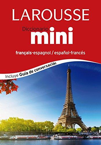 Diccionario Mini español-francés   français-espagnol (LAROUSSE - Lengua Francesa - Diccionarios Generales)