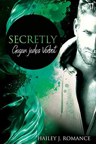 Secretly: Gegen jedes Verbot (Special-Agents-Reihe 2)