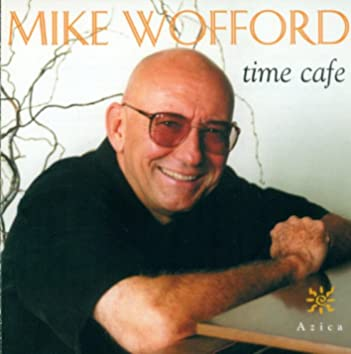 Wofford, Mike: Time Cafe