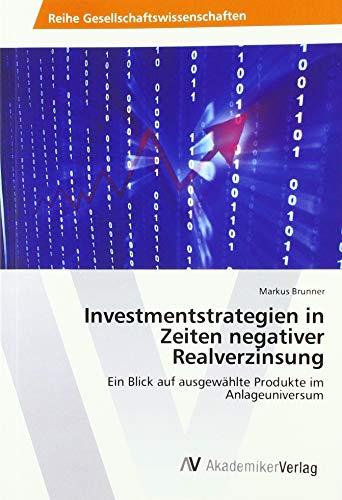 Brunner, M: Investmentstrategien in Zeiten negativer Realver