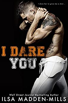 I Dare You: Secret Admirer Stand-Alone Romance (Waylon University Book 1) by [Ilsa Madden-Mills]