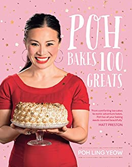Poh Bakes 100 Greats by [Poh Ling Yeow]