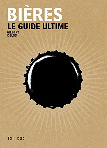 Bières : Le guide ultime (French Edition)