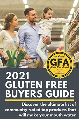 """Compare Textbook Prices for 2021 Gluten Free Buyers Guide: Stop asking """"which foods are gluten free?"""" This gluten free grocery shopping guide connects you to only the best so you can be gluten free for good  ISBN 9798686594609 by Schieffer, Josh"""
