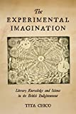The Experimental Imagination: Literary Knowledge and Science in the British Enlightenment (English Edition)
