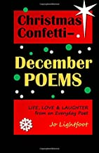 Christmas Confetti-December Poems: Life, Love & Laughter from an Everyday Poet