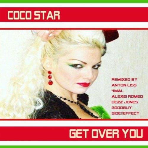 Coco Star Vs Alexei Romeo Get Over You (Anton Liss Mix)