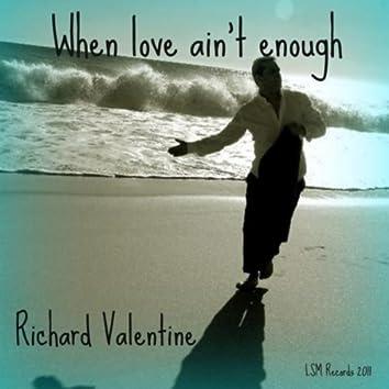 When Love Ain't Enough - Single