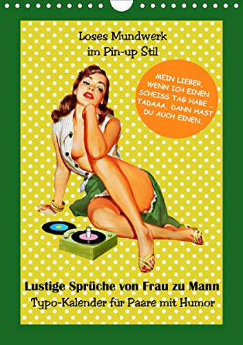 Loses Mundwerk im Pin-up Stil. Lustige Sprüche von Frau zu Mann (Wandkalender 2021 DIN A4 hoch)
