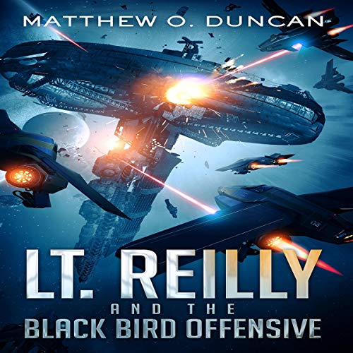 Lt. Reilly and the Black Bird Offensive Audiobook By Matthew .O Duncan cover art