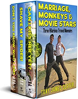 Marriage, Monkeys and Movie Stars: Three Hilarious Memoirs (Travel Memoirs Omnibus Book 2) by [Tony James Slater]