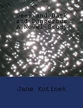 Deep and Dark and Dangerous A Novel Study