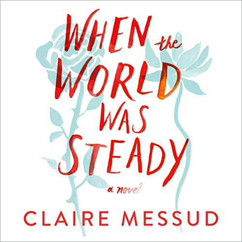 When the World Was Steady audiobook cover art