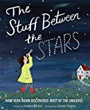 The Stuff Between the Stars: How Vera Rubin Discovered Most