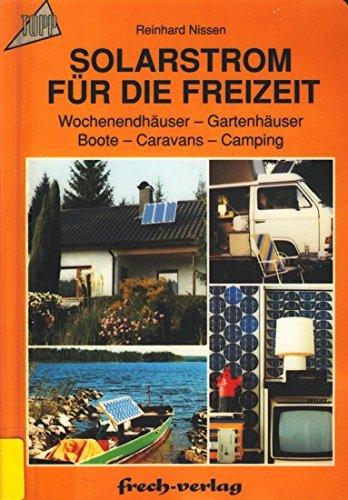 Solarstrom für die Freizeit. Wochenendhäuser. Gartenhäuser. Boote. Caravans. Camping.