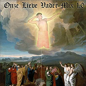 Onze Lieve Vader Mix 1.0 (feat. De Vader, Dobro, Yung Gweilo & Rimbo)
