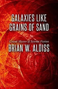 Galaxies Like Grains of Sand by [Brian W. Aldiss]