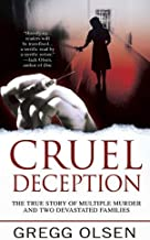 Cruel Deception: The True Story of Multiple Murder and Two Devastated Families (St. Martin's True Crime Library)