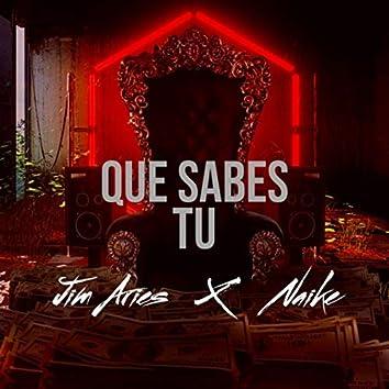 Que Sabes Tu (feat. Naike)