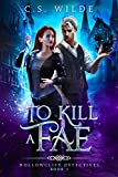 To Kill a Fae (Hollowcliff Detectives Book 1) (Kindle Edition)