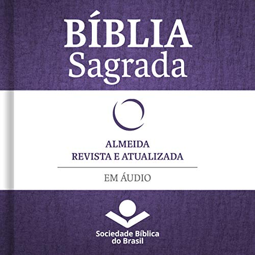 Bíblia Sagrada Almeida Revista e Atualizada em áudio [Holy Bible Almeida Revised and Updated Audio] audiobook cover art