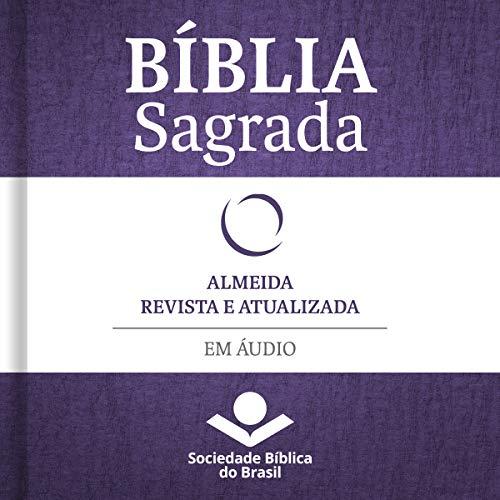 Bíblia Sagrada Almeida Revista e Atualizada em áudio [Holy Bible Almeida Revised and Updated Audio] cover art