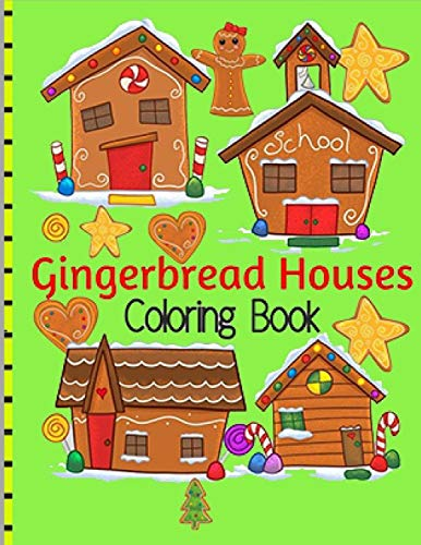Gingerbread Houses Coloring Book: An Adult Coloring Book Featuring Over 30 Pages of Giant Super Jumbo Large Designs of Adorable Gingerbread Houses, ... Fun and Christmas Cheer for Stress Relief
