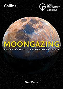 Moongazing: Beginner's guide to exploring the Moon by [Royal Observatory Greenwich, Tom Kerss]