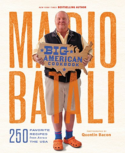 Mario Batali--Big American Cookbook: 250 Favorite Recipes from Across the USA (English Edition)