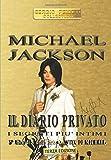 MICHAEL JACKSON - IL DIARIO PRIVATO: I segreti più intimi...