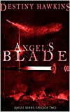 Angel's Blade: Episode Two (Angel Series)