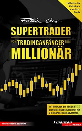SUPERTRADER: Vom Tradinganfänger zum Millionär
