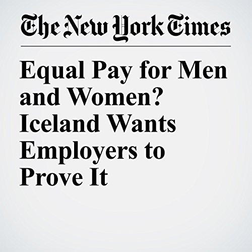 Equal Pay for Men and Women? Iceland Wants Employers to Prove It copertina