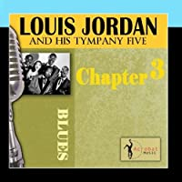 Louis Jordan & His Tympany Five - Chapter 4 by Louis Jordan & His Tympany Five