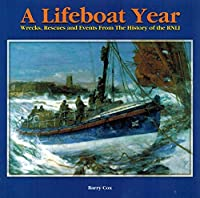 A Lifeboat Year: Events, Rescues and News Items from the History of the R.N.L.I. on a Day by Day Basis 1901313131 Book Cover