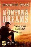 Montana Dreams - So wild wie das Leben: Cowboy Romance