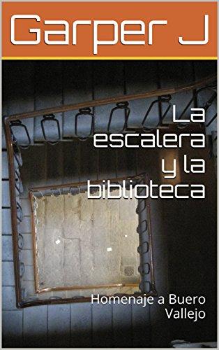 La escalera y la biblioteca: Homenaje a Buero Vallejo eBook: J, Garper : Amazon.es: Tienda Kindle