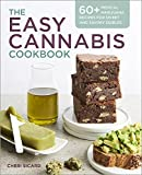 The Easy Cannabis Cookbook: 60+ Medical Marijuana Recipes for Sweet and Savory Edibles