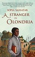 A Stranger in Olondria: a novel