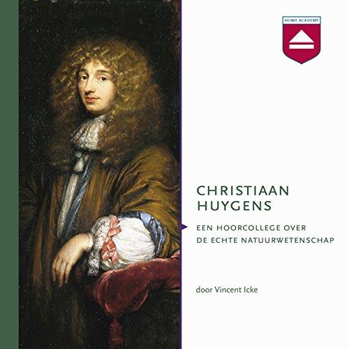 Christiaan Huygens: Een hoorcollege over de echte natuurwetenschap Titelbild