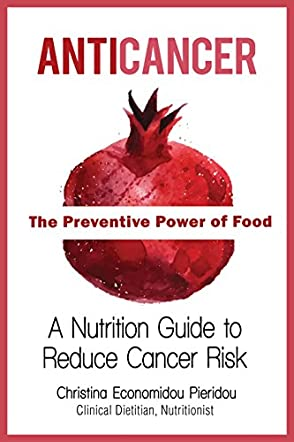 Anticancer - The Preventive Power of Food