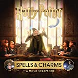 Harry Potter - Spells and Charms: A Movie Scrapbook