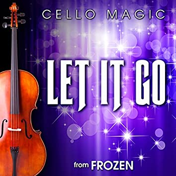 """Let It Go (From """"Frozen"""") [Cello Version]"""