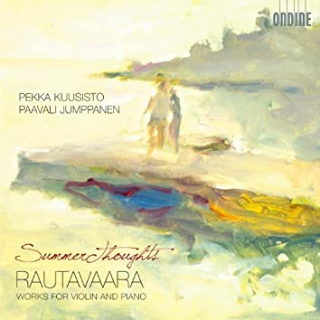 Rautavaara: Summer Thoughts - Works for Violin and Piano